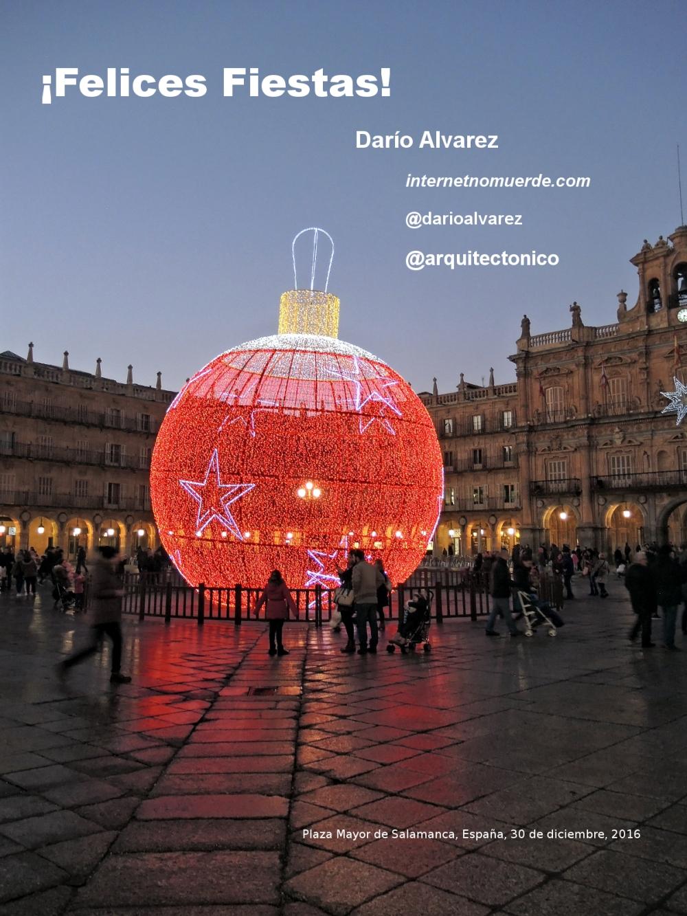 ¡Felices Fiestas! Darío Alvarez internetnomuerde.com @darioalvarez @arquitectonico En la foto: Plaza Mayor de Salamanca, España, 30 de diciembre, 2016